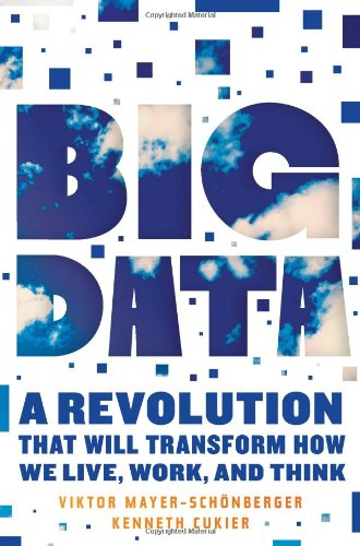 Big Data: A Revolution That Will Transform How We Live, Work, and Think