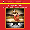 Cleopatra Gold (       UNABRIDGED) by William Caunitz Narrated by Michael Arkin