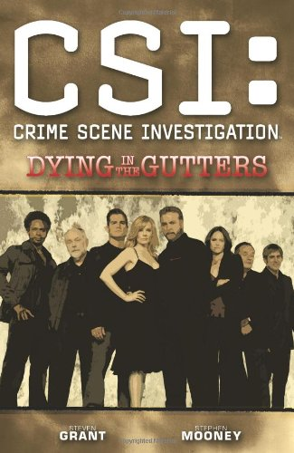 CSI: Crime Scene Investigation: Dying In The Gutters (CSI: Crime Scene Investigation (IDW))