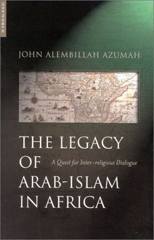 The Legacy of Arab-Islam in Africa: A Quest for