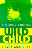 img - for Wild Child: Life with Jim Morrison by Linda Ashcroft (1997-05-03) book / textbook / text book
