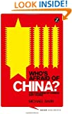 Who's Afraid of China?: The Challenge of Chinese Soft Power (Asian Arguments)