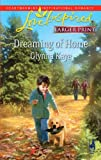 img - for Dreaming of Home (Love Inspired Larger Print) book / textbook / text book