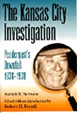 img - for The Kansas City Investigation: Pendergast's Downfall, 1938-1939 book / textbook / text book