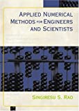 Applied Numerical Methods for Engineers and Scientists (013089480X) by Singiresu S. Rao