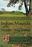 img - for Indian Mounds of the Middle Ohio Valley: A Guide to Mounds and Earthworks of the Adena, Hopewell, and Late Woodland People   [INDIAN MOUNDS OF THE MIDDLE OH] [Paperback] book / textbook / text book