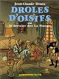 echange, troc Jean-Claude Denis - Drôles d'oisifs, ou, Le dernier des La Houpe