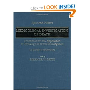 Spitz and Fisher's Medicolegal Investigation of Death: Guidelines for