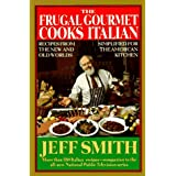 The Frugal Gourmet Cooks Italian: Recipes from the New and Old Worlds, Simplified for the American Kitchen ~ Jeffrey Smith