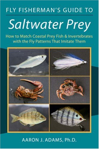 Fly Fisherman's Guide to Saltwater Prey: How to Match Coastal Prey Fish and Invertebrates With the Fly Patterns That Imitate Them
