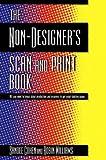 The Non-designer's Scan and Print Book (The non-designer's series)