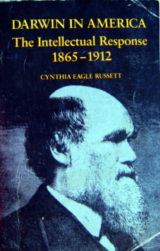 Darwin in America: The Intellectual Response, 1865-1912, Russett, Cynthia Eagle
