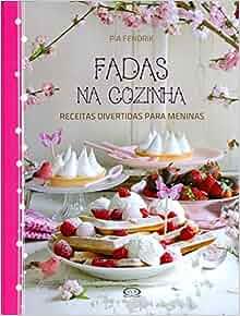 Fadas na Cozinha (Em Portuguese do Brasil): Pía Fendrik