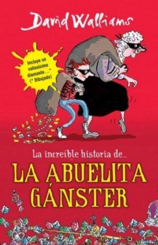 La increible historia de la abuela ganster (Spanish Edition)