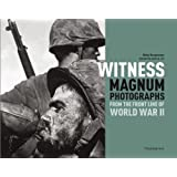 Witness: Magnum Photographs from the Front Line of World War IIby R�my Desquesnes