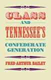 img - for Class and Tennessee's Confederate Generation book / textbook / text book