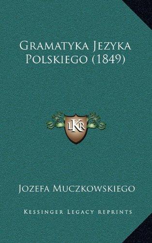 Gramatyka Jezyka Polskiego (1849)