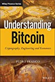 img - for Understanding Bitcoin: Cryptography, Engineering and Economics (The Wiley Finance Series) book / textbook / text book