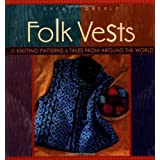 "Folk Vests: 25 Knitting Patterns and Tales from Around the Worldvon ""Cheryl Oberle"""