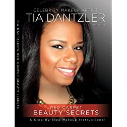 Celebrity Makeup Artist Tia Dantzler Presents Red Carpet Beauty Secrets