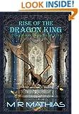 Rise of the Dragon King: Book Five of the Dragoneer Saga (Dragoneers Saga 5)