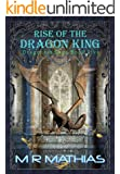 Rise of the Dragon King: Book Five of the Dragoneer Saga (Dragoneers Saga 5)