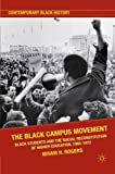 The Black Campus Movement: Black Students and the Racial Reconstitution of Higher Education, 1965-1972 (Contemporary Black History)