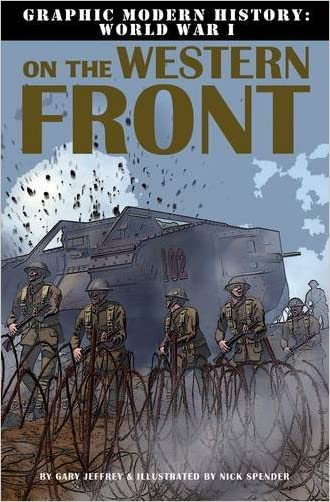 On the Western Front (Graphic Modern History: World War I (Crabtree)) written by Gary Jeffrey