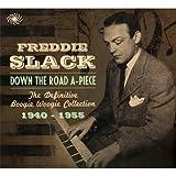 Freddie Slack Down The Road A-Piece by Freddie Slack (2011) Audio CD