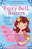 Margaret McNamara The Fairy Bell Sisters: Rosie and the Secret Friend