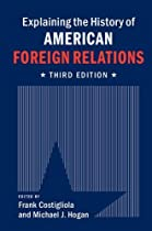 Explaining The History Of American Foreign Relations From Cambridge University Press