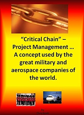 Critical Chain Project Management - A Concept Used By The Great Military and Aerospace Companies of The World.