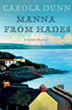 (MANNA FROM HADES: A CORNISH MYSTERY ) BY Dunn, Carola (Author) Hardcover Published on (03 , 2009)