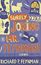 Surely You're Joking, MR Feynman!: Adventures of a Curious Character as Told to Ralph Leighton (French Edition)
