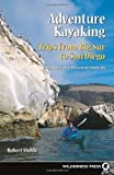 Search : Adventure Kayaking- Trips from Big Sur to San Diego: Includes the Channel Islands