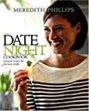 img - for The Date Night Cookbook: 25 Easy-to-Cook Menus for the Busy Couple book / textbook / text book