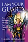 I Am Your Guard: How Archangel Michae...