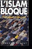 img - for L'islam bloque (French Edition) book / textbook / text book