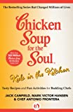 img - for Chicken Soup for the Soul Kids in the Kitchen: Tasty Recipes and Fun Activities for Budding Chefs book / textbook / text book