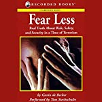 Fear Less: Real Truth About Risk, Safety, and Security in a Time of Terrorism | Gavin de Becker