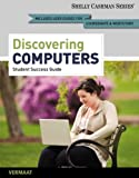 Enhanced Discovering Computers, Complete: Your Interactive Guide to the Digital World, 2013 Edition (Shelly Cashman Series)