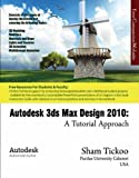 Sham Tikoo Autodesk 3ds Max Design 2010: A Tutorial Approach