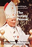 The Acting Person: A Contribution to Phenomenological Anthropology (Analecta Husserliana - The Yearbook of Phenomenological Research, Vol. X) (9027709858) by Karol Wojtyla