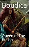 Boudica: Queen of The British (English Edition) -