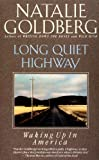 Long Quiet Highway: Waking Up in America (0553373153) by Goldberg, Natalie