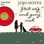 Weit weg und ganz nah | Jojo Moyes