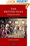 The British Isles: A History of Four...
