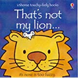 That's Not My Lion (Usborne Touchy Feely Books)by Fiona Watt