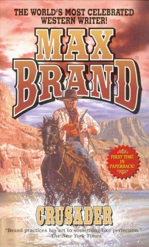 Crusader, MAX BRAND
