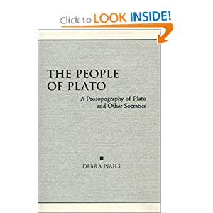 The People of Plato: A Prosopography of Plato and Other Socratics Debra Nails